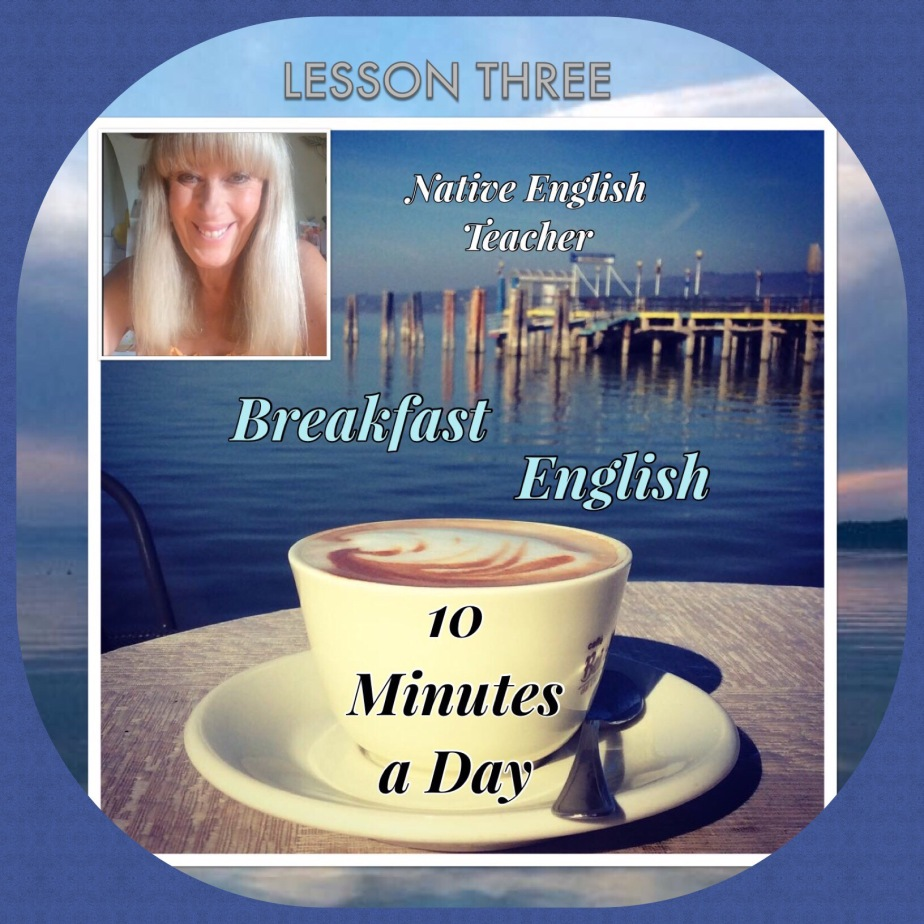 Breakfast English Lesson Three