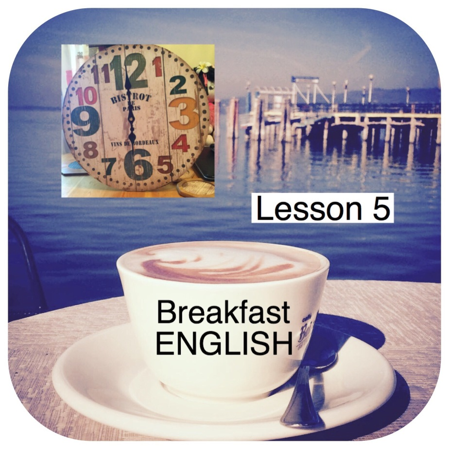 Breakfast English.Lesson 5. Telling the Time.