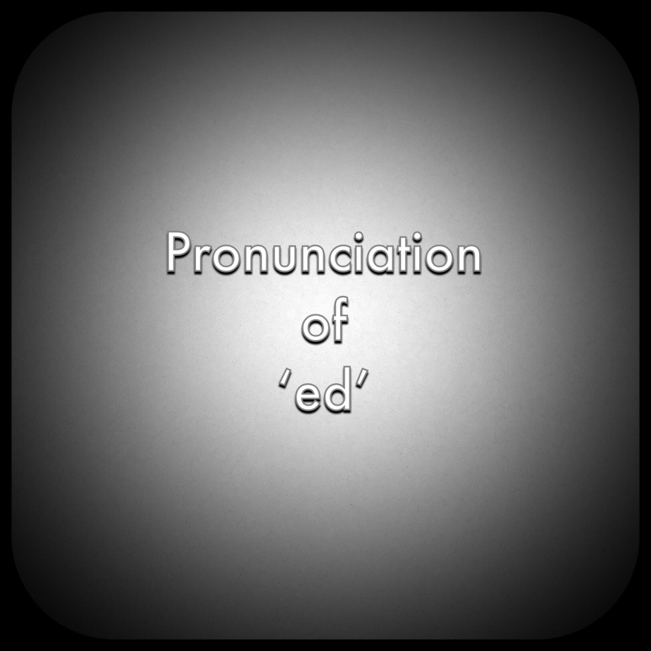 Pronounciation of words ending in ed