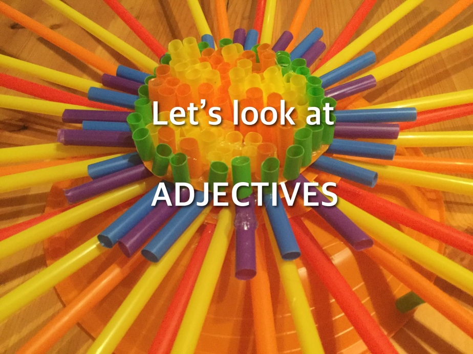 Let's look at Adjectives. Lesson One.
