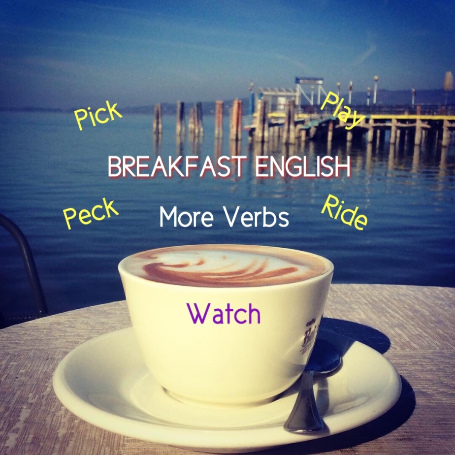 Learn more Verbs. Breakfast English
